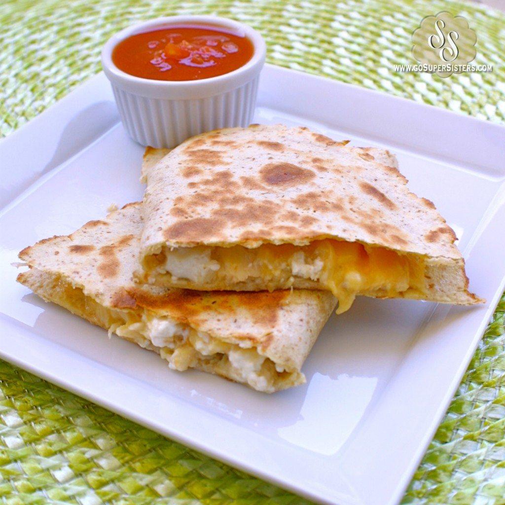 Three Cheese Chicken Quesadilla - Super Sister Fitness