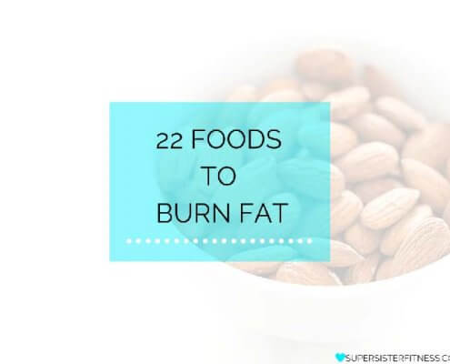 22 FOODS TO BURN FAT