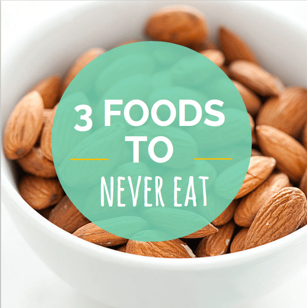 3 foods to never eat